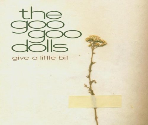 Goo Goo Dolls - Give A Little Bit - Zortam Music