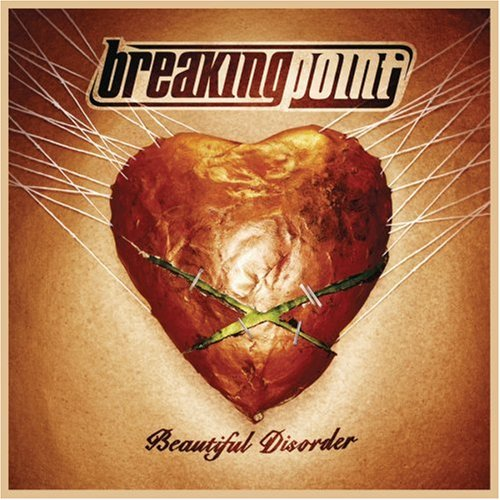 Breaking Point - Beautiful Disorder - Zortam Music