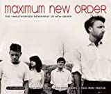 Album cover for Maximum New Order: The Unauthorised Biography of New Order