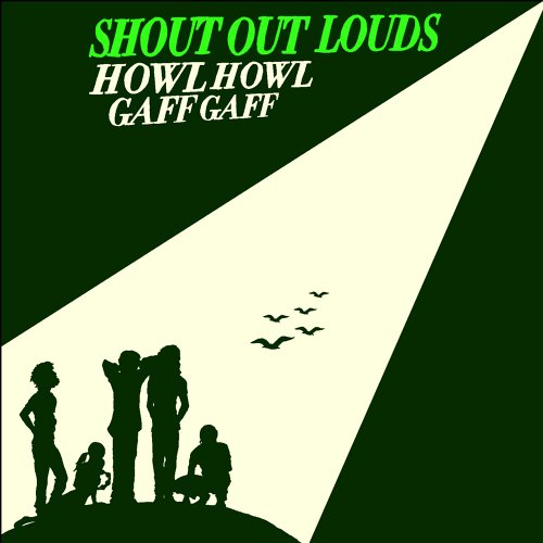 Shout Out Louds - Howl Howl Gaff Gaff - Zortam Music