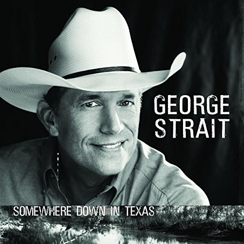 George Strait - Somewhere Down in Texas - Lyrics2You