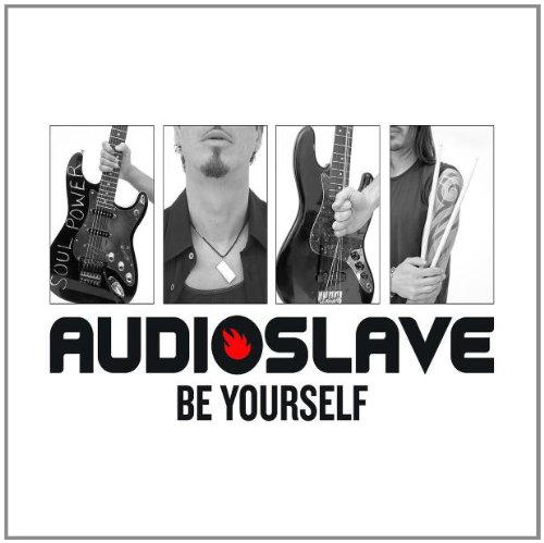 Audioslave - Be Yourself - Zortam Music