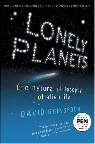 Lonely Planets: The Natural Philosophy of Alien Life, by Grinspoon, D.