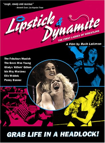 Lipstick & Dynamite: First Ladies of Wrestling