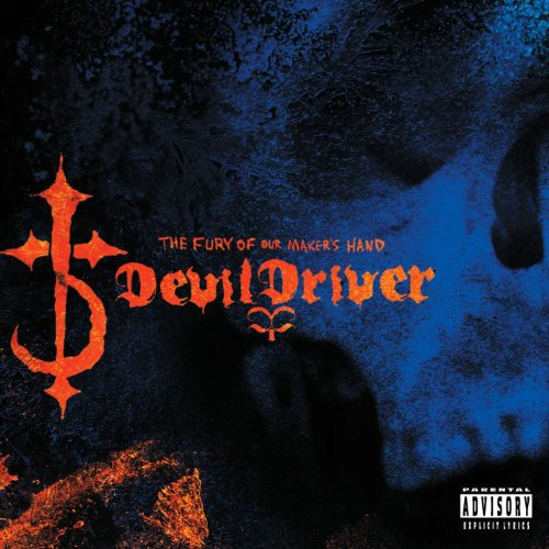 Devildriver - The Fury Of Our Makers Hand - Zortam Music