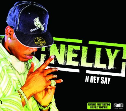 Nelly - N Dey Say - Zortam Music