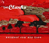 Between Now and Then (2005) (Album) by The Clarks