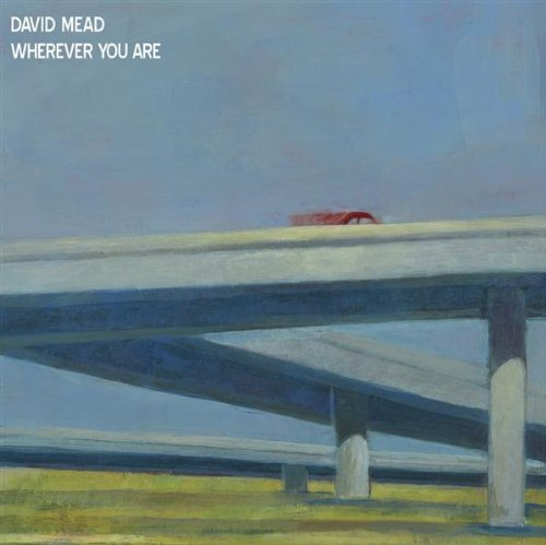 David Mead Wherever You Are