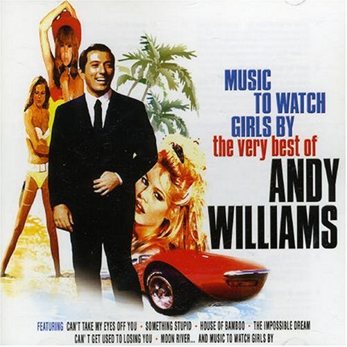 Andy Williams - Music to Watch Girls By - Zortam Music