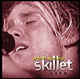 Ardent Worship: Skillet Live