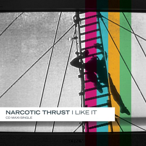 Narcotic Thrust - I Like It - Zortam Music