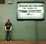 Cover of Blessed Be Your Name the Songs of Matt Redman, Vol. 1
