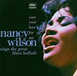 Save Your Love For ME - Nancy Wilson]]><