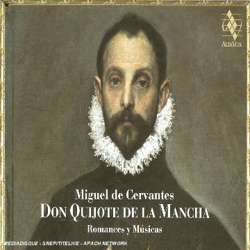 Jordi Savall, Don Quijote de La Mancha: Romances y Musicas, released in France, Fall 2005