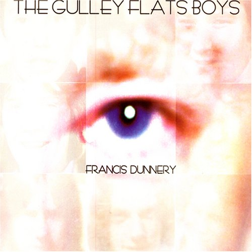 Francis Dunnery - The Gulley Flats Boys - Zortam Music