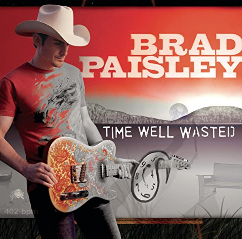 Brad Paisley - Time Well Wasted - Zortam Music