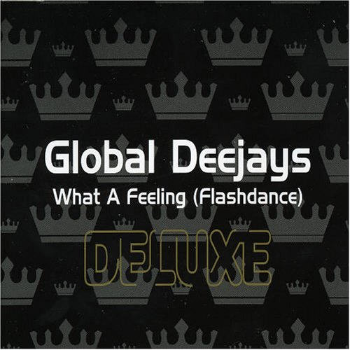 Global Deejays - What A Feeling (Flashdance) - Zortam Music