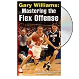 Mastering the Flex Offense by Gary Williams by