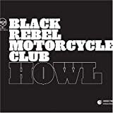 Howl - Black Rebel Motorcycle Club