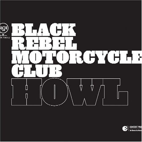 Black Rebel Motorcycle Club - Howl - Zortam Music