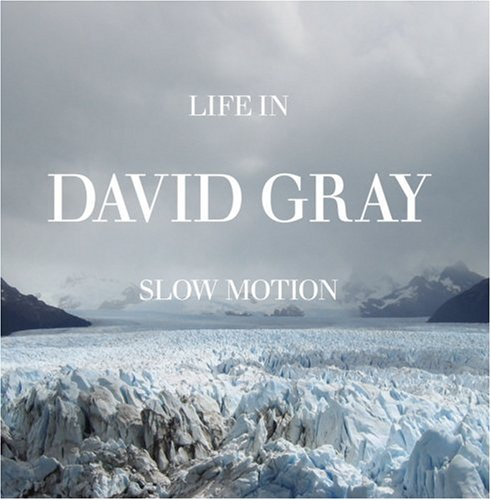 Life in Slow Motion - David Gray