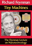 Tiny Machines: The Feynman Lecture on Nanotechnology DVD
