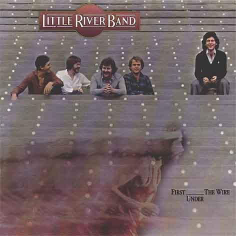 Little River Band - First Under the Wire - Zortam Music