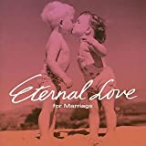 Eternal Love~for Marriage~