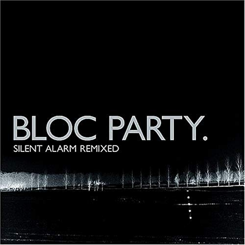 Bloc Party - Silent Alarm Remixed-(Bonus EP) - Zortam Music