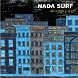 The Weight is a Gift - Nada Surf