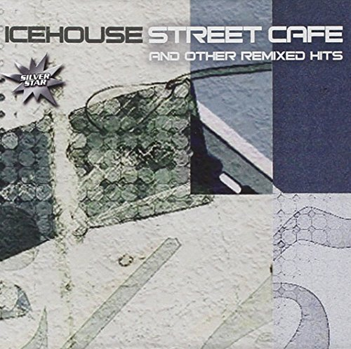 ICEHOUSE - Street Cafe and Other Remixed - Zortam Music
