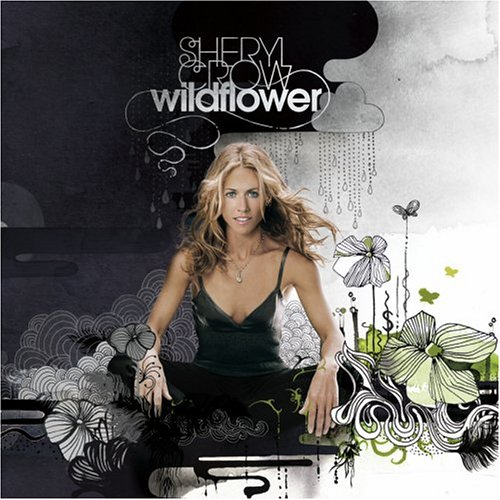 Sheryl CROW - Wildflower (2005)