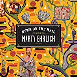 Marty Ehrlich: News On The Rail