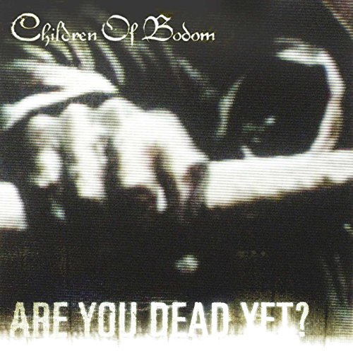 Children Of Bodom - Are You Dead yet? - Zortam Music