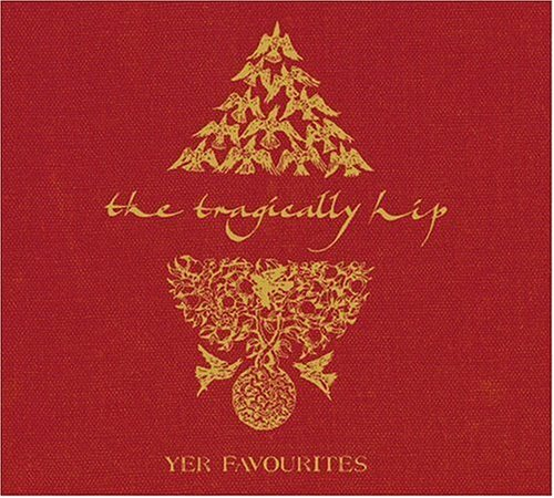The Tragically Hip - Yer Favourites - Zortam Music