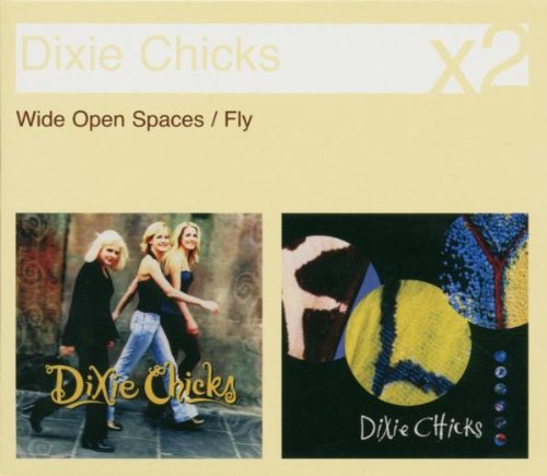 Dixie Chicks - Fly/Wide Open Space - Zortam Music