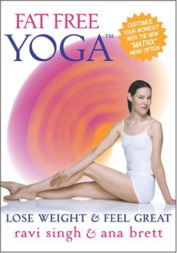 Fat Free Yoga - Lose Weight & Feel Great FOR BEGINNERS & BEYOND w/ Ana Brett & Ravi Singh NOW W/THE **MATRIX**