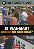 Is Wal-Mart Good For America? by PBS Frontline