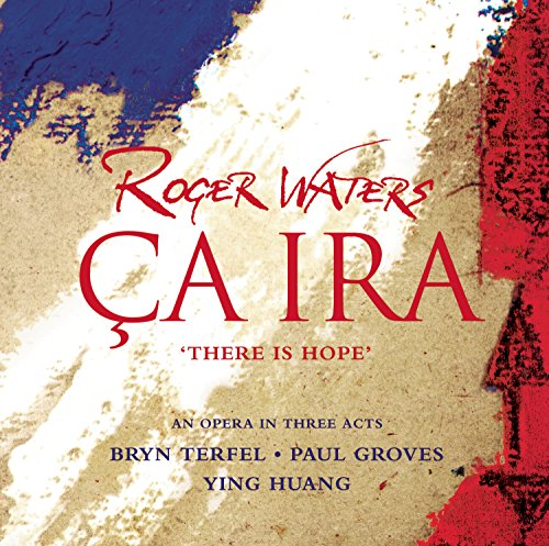 Roger Waters: Ca Ira (There Is Hope)
