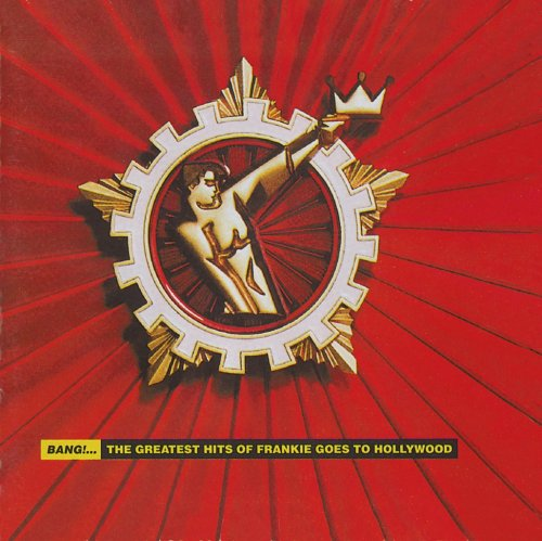 Frankie Goes To Hollywood - Bang!...The Greatest Hits Of Frankie - Zortam Music