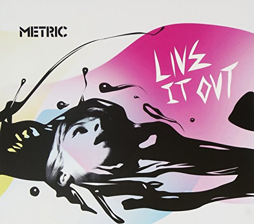 Metric - Live It Out - Zortam Music