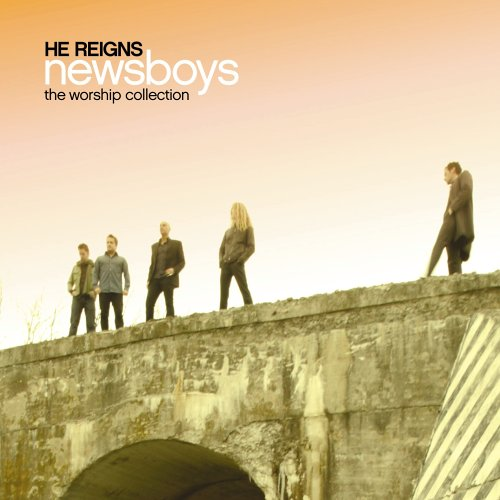 He Reigns: The Worship Collection