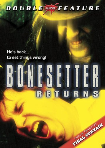 Bonesetter Returns & Final Cutain (Double Feature)