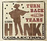 Pochette de l'album pour Turn Back the Years: Essential Hank Williams Collection