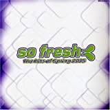 Albumcover für So Fresh: The Hits of Spring 2005