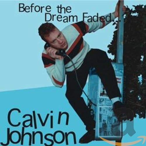 Cover of Before the Dream Faded... by Calvin Johnson