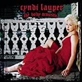 THE BODY ACOUSTIC / CYNDI LAUPER