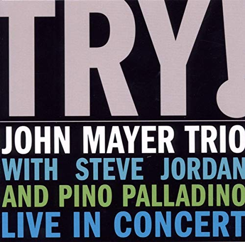Try! - John Mayer Trio