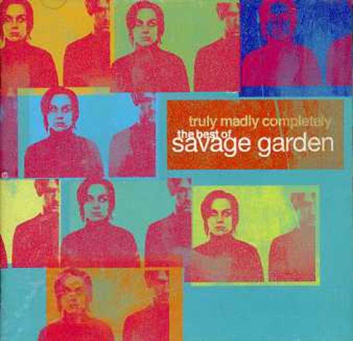Savage Garden - Truly, Madly, Completely - The Best of Savage Garden - Zortam Music