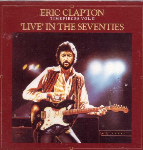 Eric Clapton - Live In The Seventies - Zortam Music